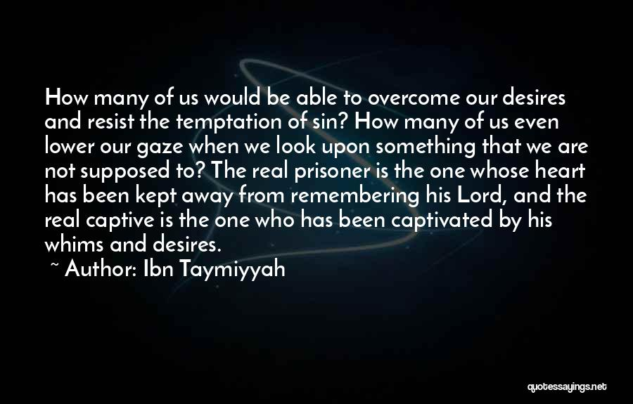 Lower Your Gaze Quotes By Ibn Taymiyyah