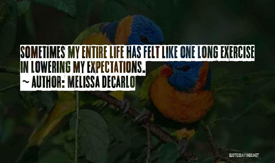 Lowering Expectations Quotes By Melissa DeCarlo