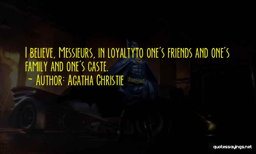 Loyalty To Family Quotes By Agatha Christie