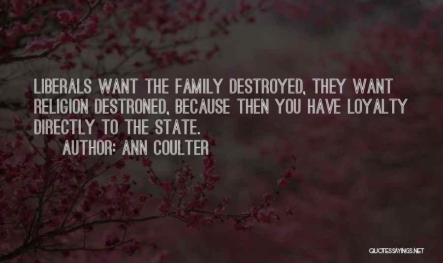 Loyalty To Family Quotes By Ann Coulter