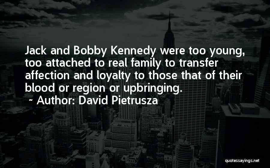 Loyalty To Family Quotes By David Pietrusza