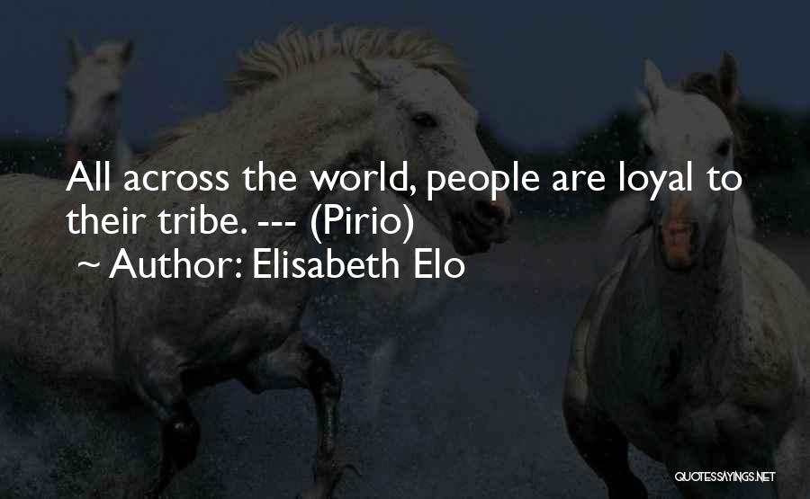 Loyalty To Family Quotes By Elisabeth Elo