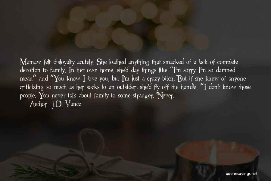 Loyalty To Family Quotes By J.D. Vance
