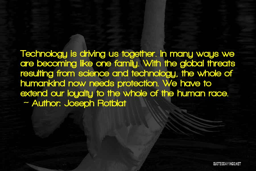 Loyalty To Family Quotes By Joseph Rotblat