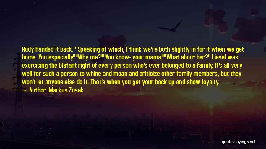 Loyalty To Family Quotes By Markus Zusak