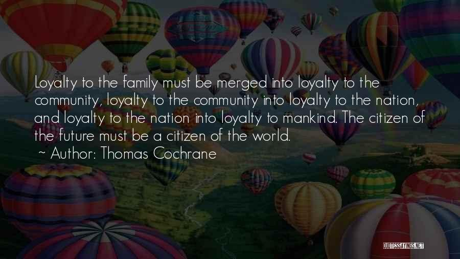 Loyalty To Family Quotes By Thomas Cochrane