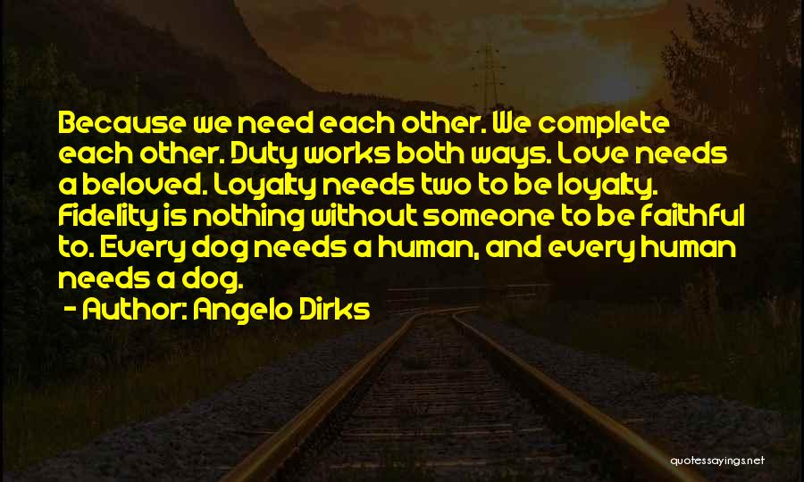 Loyalty Works Both Ways Quotes By Angelo Dirks