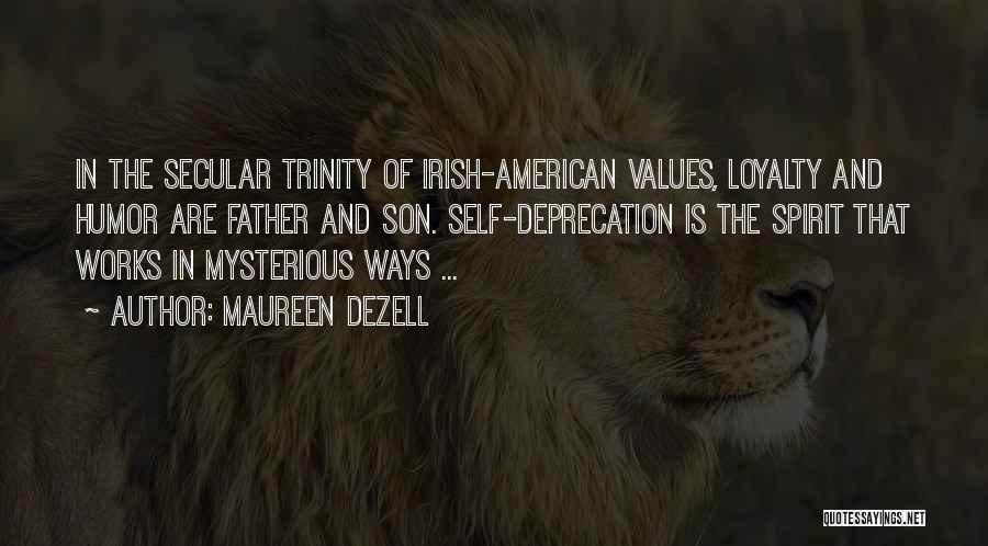Loyalty Works Both Ways Quotes By Maureen Dezell
