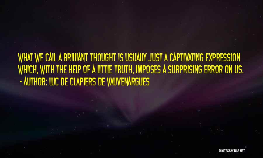 Luc De Clapiers De Vauvenargues Quotes 1401237