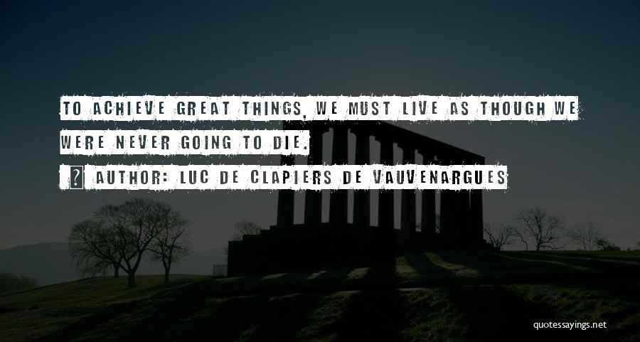 Luc De Clapiers De Vauvenargues Quotes 225490