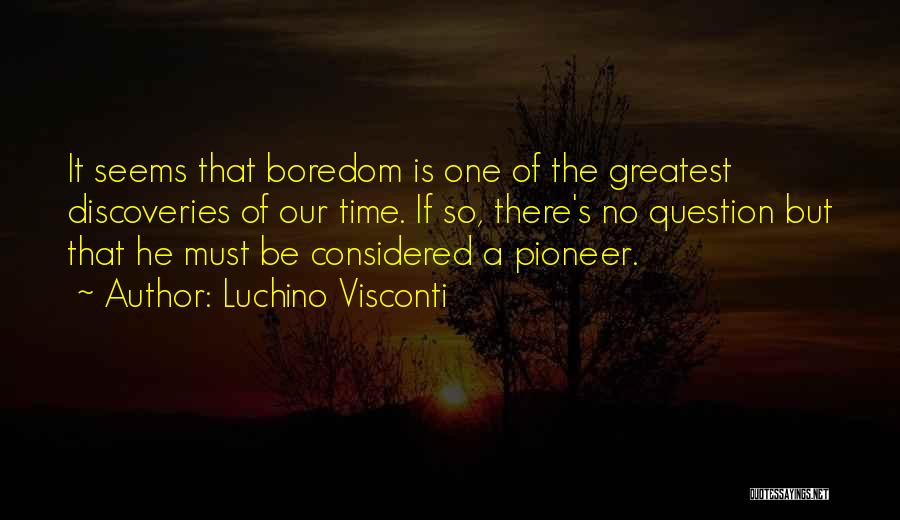 Luchino Visconti Quotes 1595692