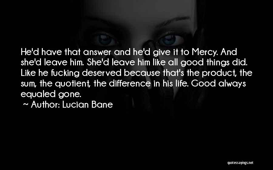 Lucian Bane Quotes 1024710