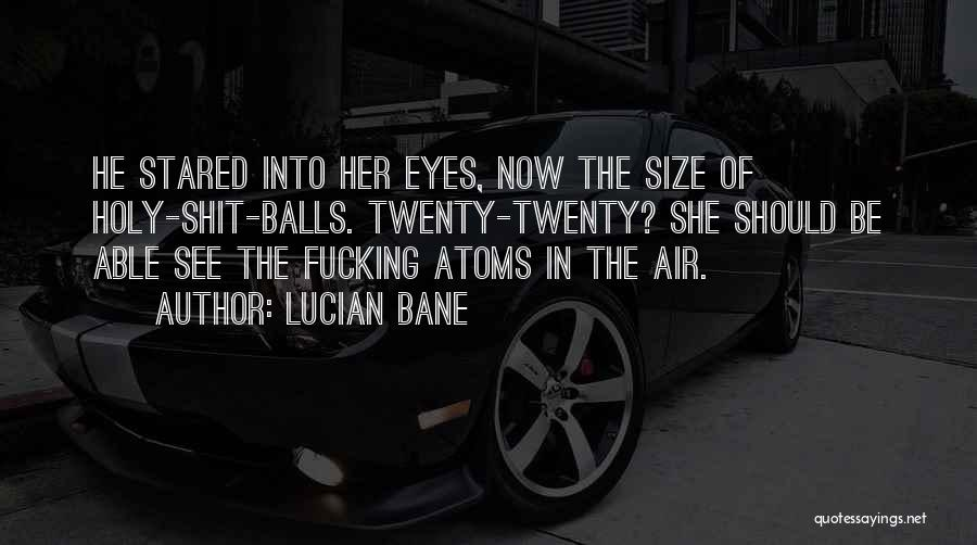 Lucian Bane Quotes 1088688