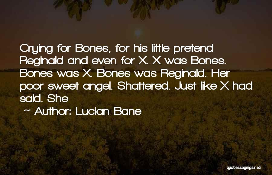 Lucian Bane Quotes 1103554