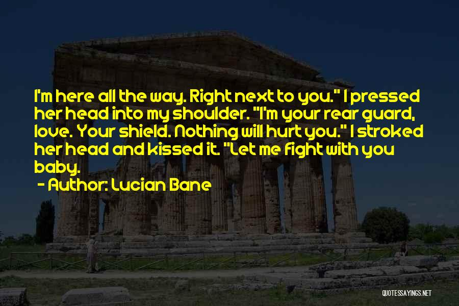 Lucian Bane Quotes 1178615