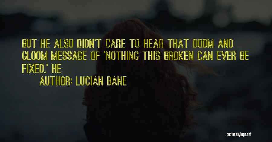 Lucian Bane Quotes 1225551