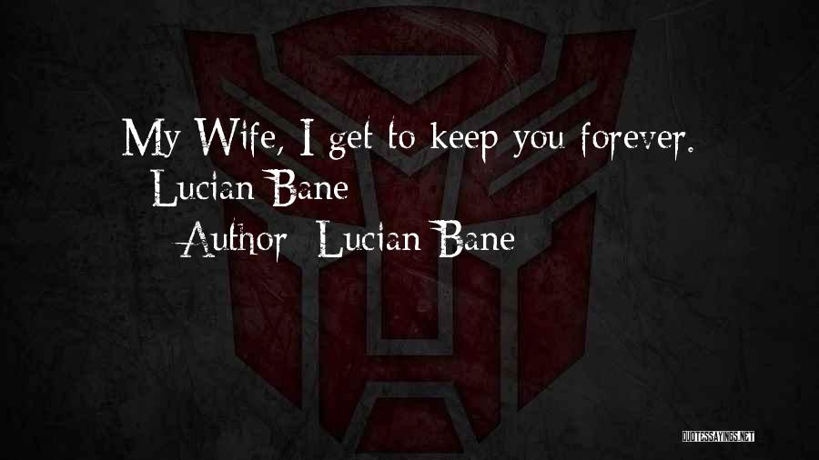 Lucian Bane Quotes 1259650