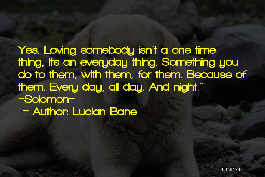 Lucian Bane Quotes 127973