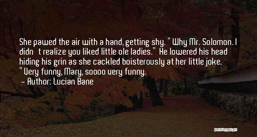 Lucian Bane Quotes 1297466