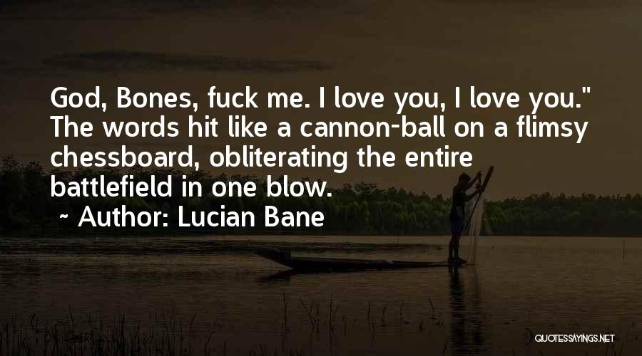 Lucian Bane Quotes 1529986