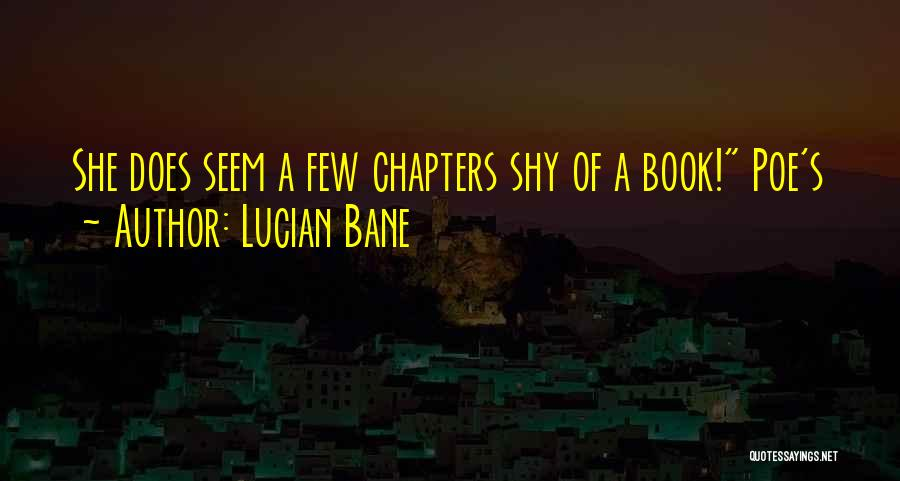 Lucian Bane Quotes 1539689