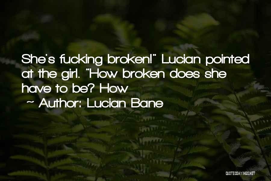 Lucian Bane Quotes 1754664