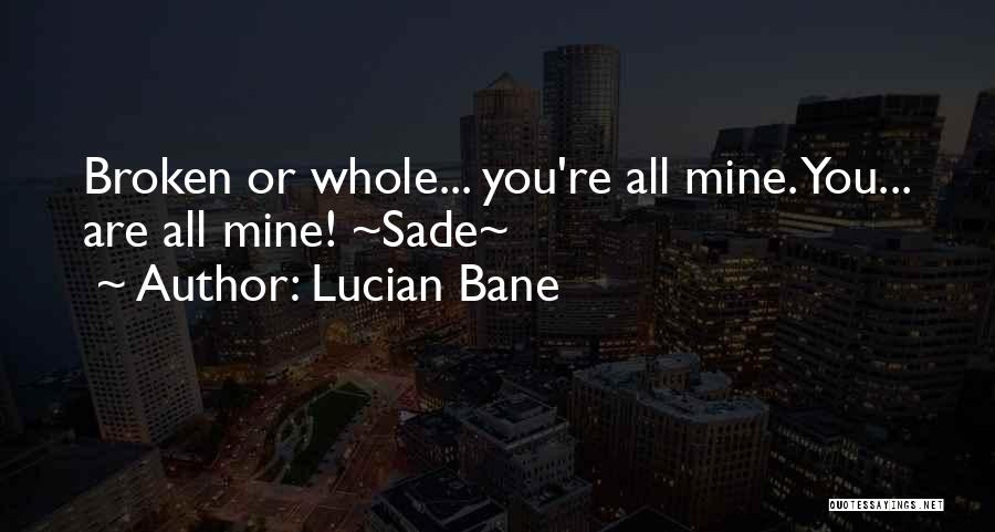 Lucian Bane Quotes 1876080