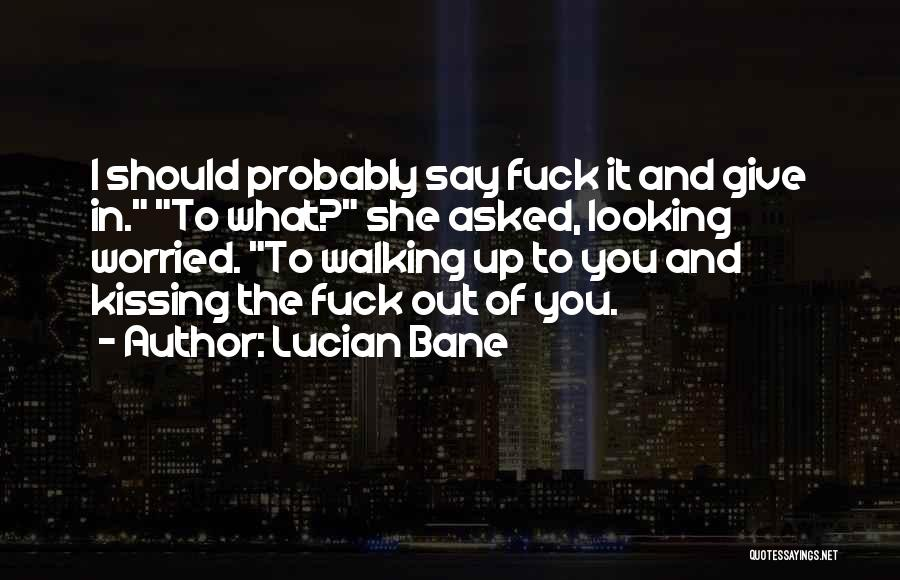 Lucian Bane Quotes 1879968