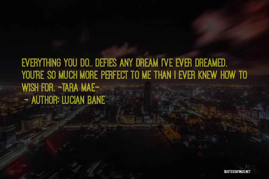 Lucian Bane Quotes 2145475