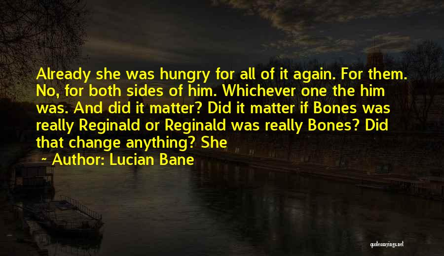 Lucian Bane Quotes 227465