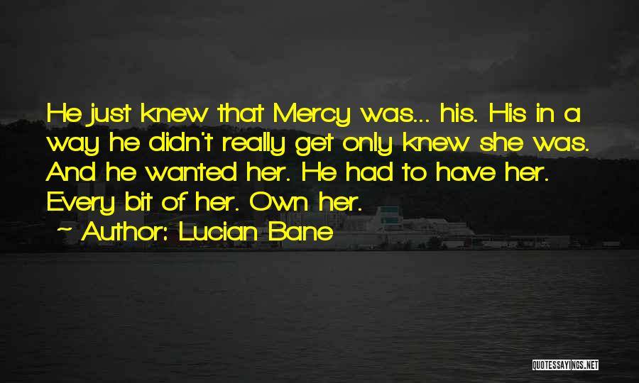 Lucian Bane Quotes 268597