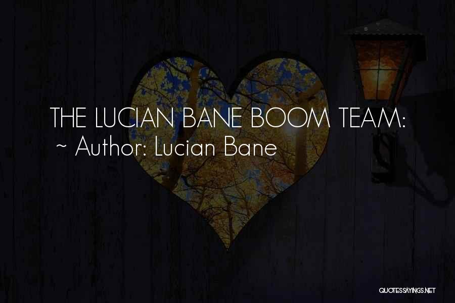 Lucian Bane Quotes 339798