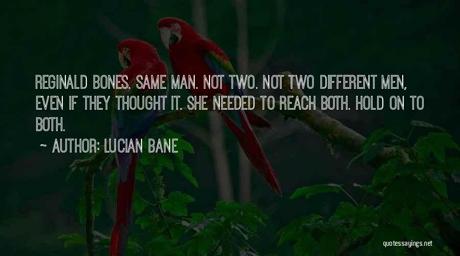 Lucian Bane Quotes 368576