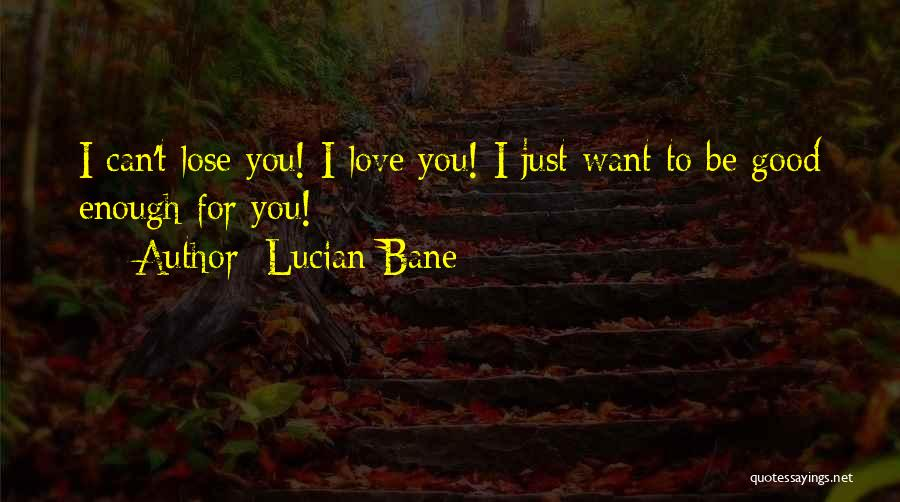 Lucian Bane Quotes 438207