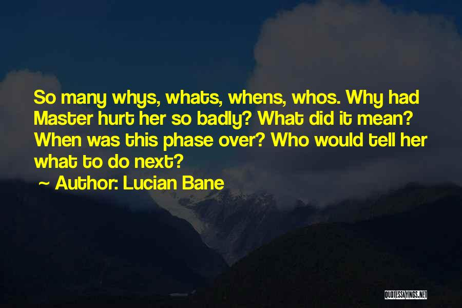 Lucian Bane Quotes 578099