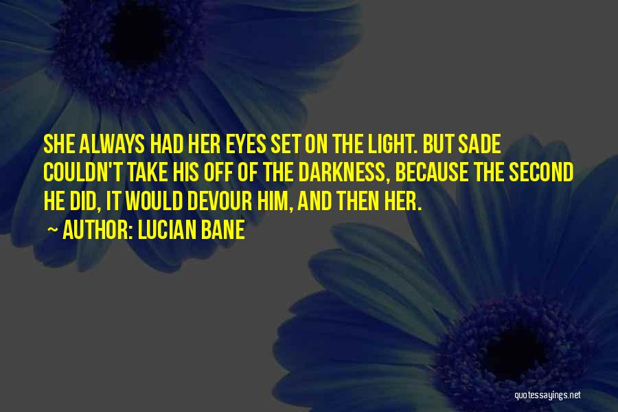 Lucian Bane Quotes 602501