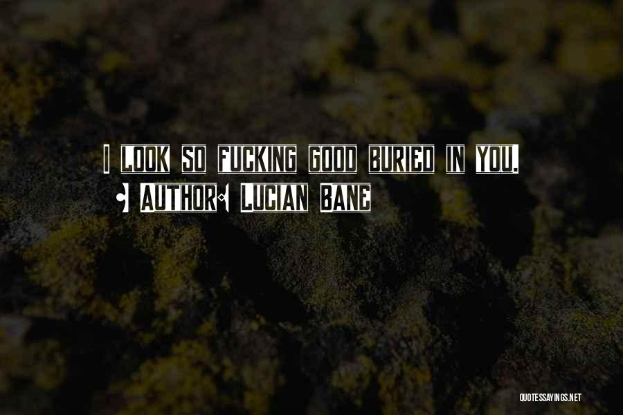 Lucian Bane Quotes 742314