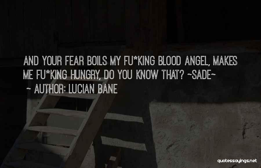 Lucian Bane Quotes 785922