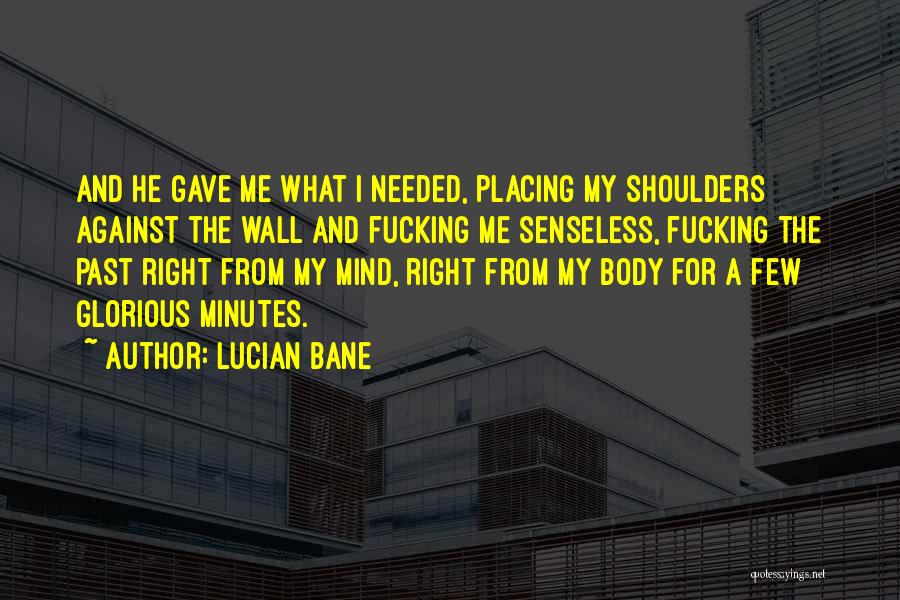 Lucian Bane Quotes 873523