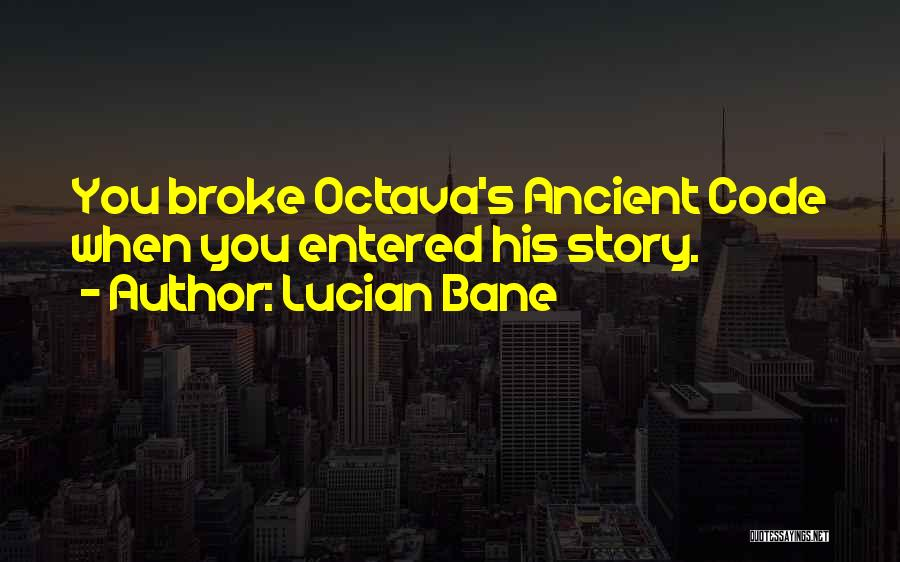 Lucian Bane Quotes 883423