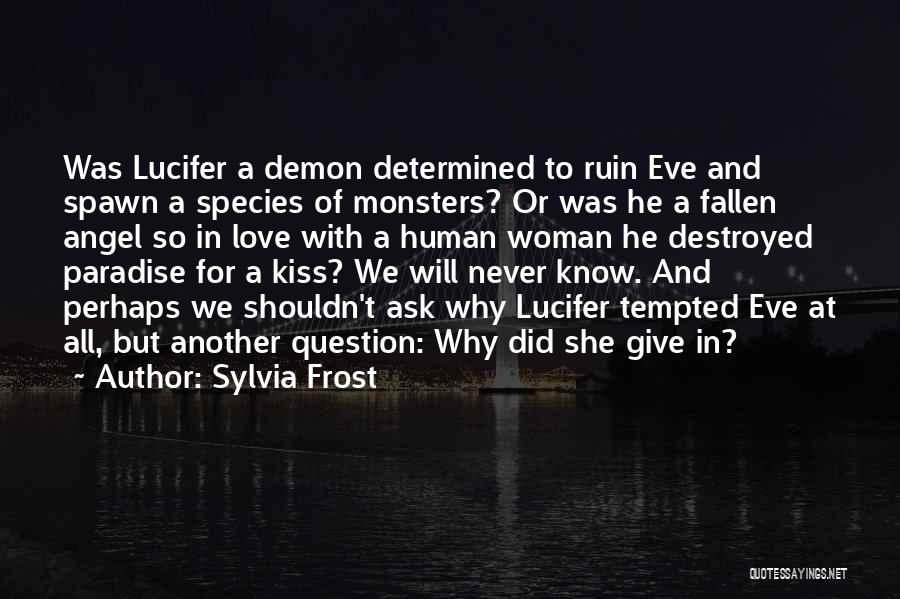 Lucifer Fallen Angel Quotes By Sylvia Frost