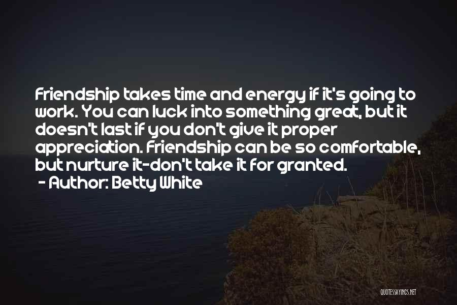 Luck And Friendship Quotes By Betty White