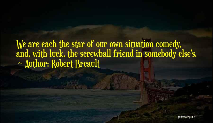 Luck And Friendship Quotes By Robert Breault