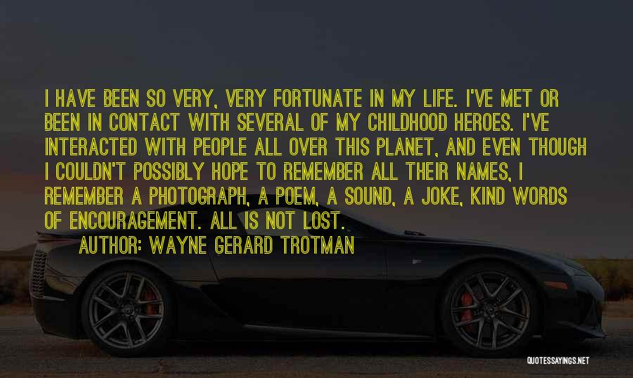Luck And Friendship Quotes By Wayne Gerard Trotman