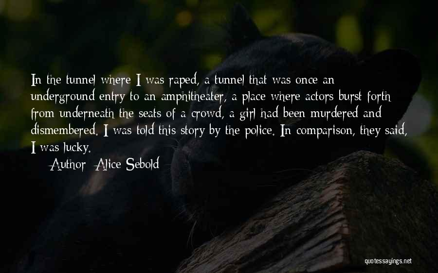 Lucky Alice Sebold Quotes By Alice Sebold