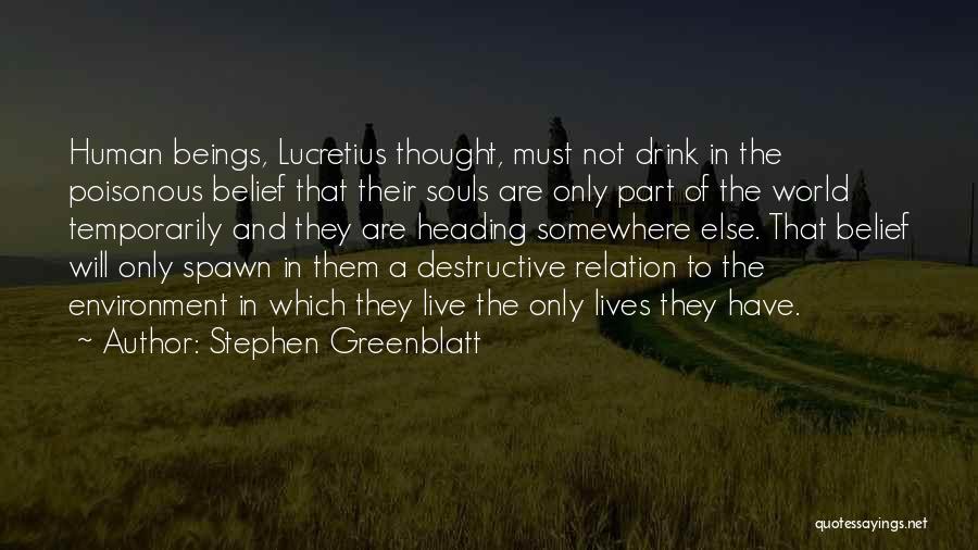 Lucretius Philosophy Quotes By Stephen Greenblatt