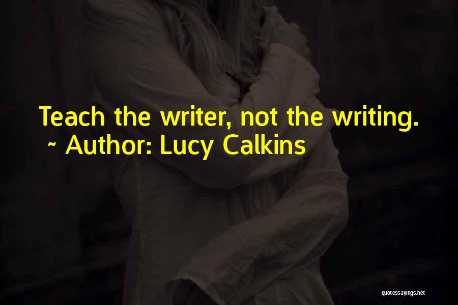 Lucy Calkins Quotes 818647