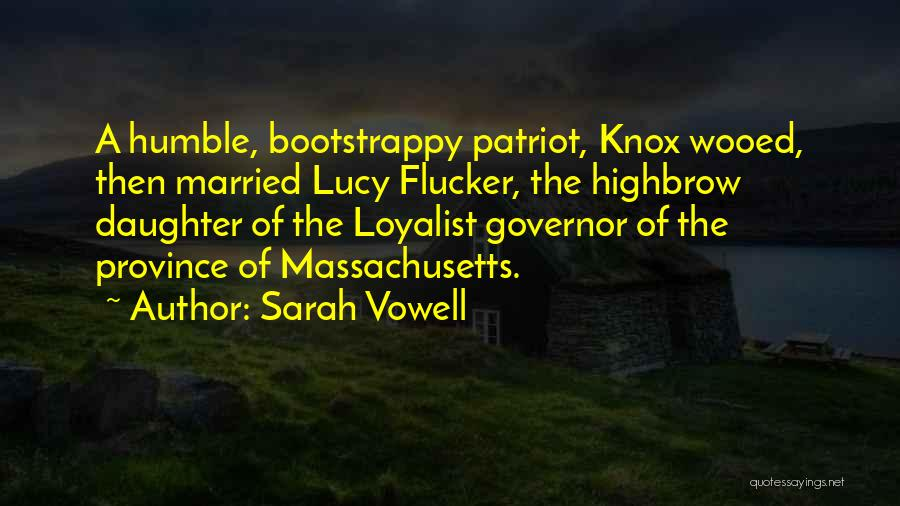 Lucy Flucker Knox Quotes By Sarah Vowell