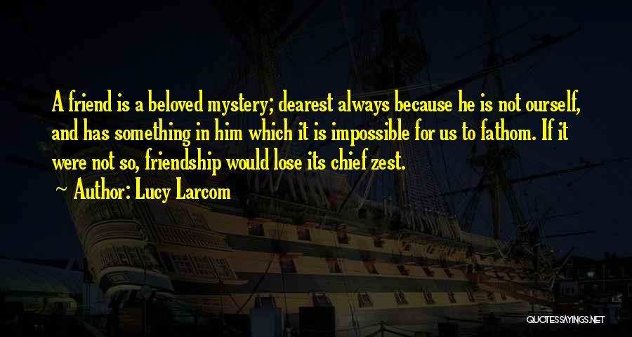 Lucy Larcom Quotes 1201764