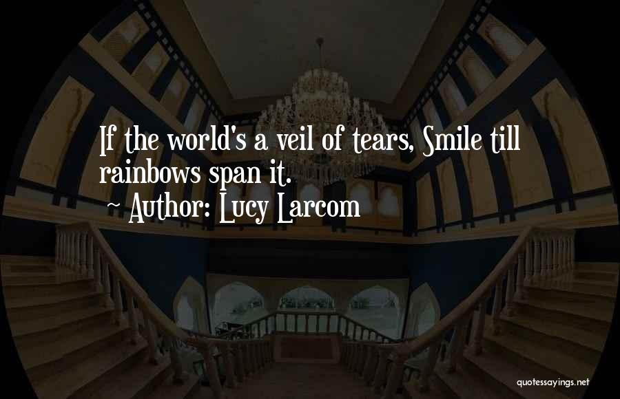 Lucy Larcom Quotes 1213161